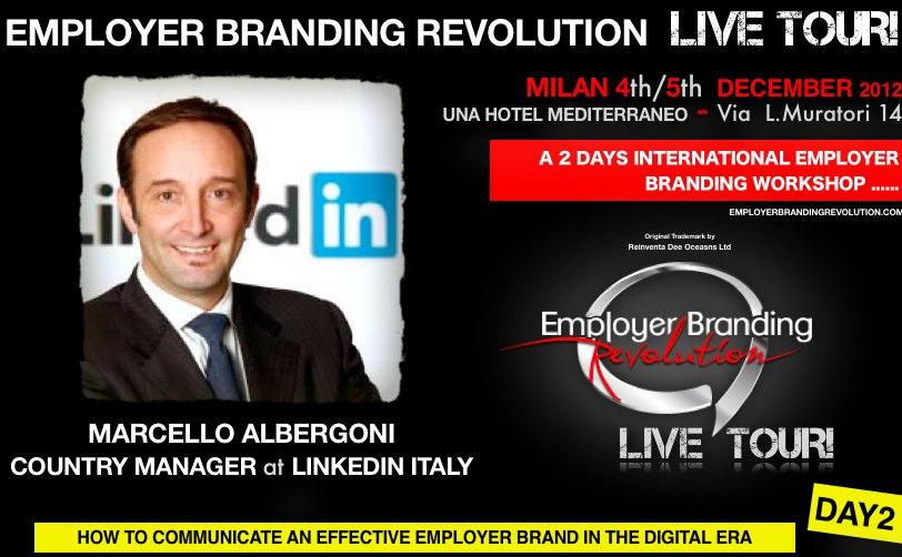 Marcello Albergoni, from LINKEDIN, will be speaking at Employer Branding  Revolution LIVE TOUR! DAY2, Milan, Italy | Employer Branding Revolution